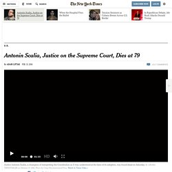 Antonin Scalia, Justice on the Supreme Court, Dies at 79