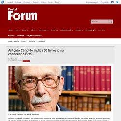 Antonio Cândido indica 10 livros para conhecer o Brasil - Revista Fórum