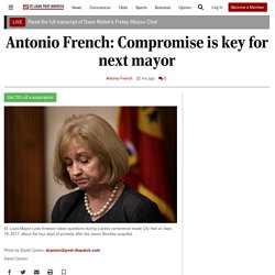 Antonio French: Compromise is key for next mayor