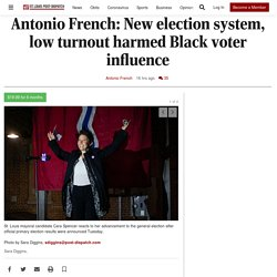 Antonio French: New election system, low turnout harmed Black voter influence