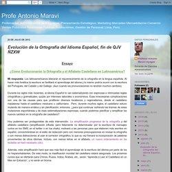 Profe Antonio Maravi: Evolución de la Ortografía del Idioma Español, fin de QJV ÑZXW