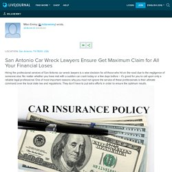 San Antonio Car Wreck Lawyers Ensure Get Maximum Claim for All Your Financial Loses
