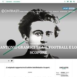 Antonio Gramsci tra il football e lo scopone