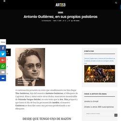 Antonio Gutiérrez, en sus propias palabras – Artes9
