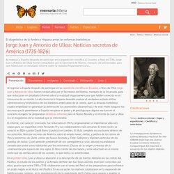 Jorge Juan y Antonio de Ulloa: Noticias secretas de América (1735-1826)
