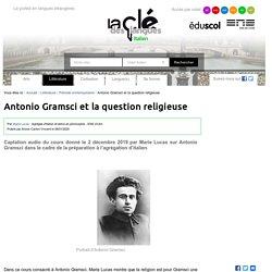 Antonio Gramsci et la question religieuse — Italien