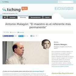 """Antonio Malagón: """"El maestro es el referente más permanente"""""""