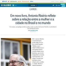 Em novo livro, Antonio Risério reflete sobre a relação entre a mulher e a cidade no Brasil e no mundo