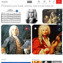 Antonio Lucio Vivaldi, violinista, nace el 4 de marzo de