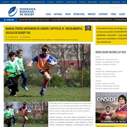 Federatia Romana de Rugby Manual pentru antrenorii de juniori: Capitolul VI - Regulamentul jocului de rugby tag - Federatia Romana de Rugby