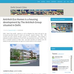 Antriksh Eco Homes is a housing development by The Antriksh Group situated in Delhi. ~ 360 World's News, Delhi Smart Cities, Land Pooling Policy, MPD2021