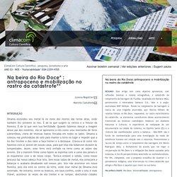 Na beira do Rio Doce* : antropoceno e mobilização no rastro da catástrofe**