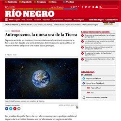 Antropoceno, la nueva era de la Tierra