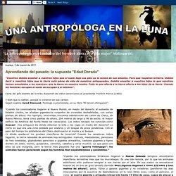 """blog de antropología.: Aprendiendo del pasado: la supuesta """"Edad Dorada"""""""