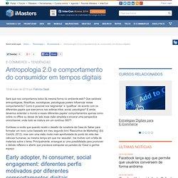 Antropologia 2.0 e comportamento do consumidor em tempos digitais -