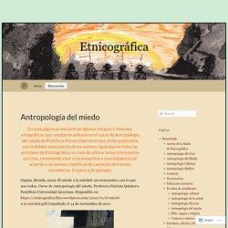 Antropología del miedo « Etnicográfica