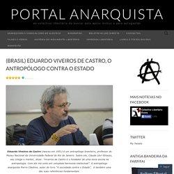 (Brasil) Eduardo Viveiros de Castro, o antropólogo contra o Estado