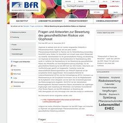 Fragen und Antworten zur Bewertung des gesundheitlichen Risikos von Glyphosat