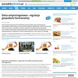 Dieta antyestrogenowa - regulacja gospodarki hormonalnej - Poradnikzdrowie.pl - Zdrowie, odchudzanie, diety, ciąża, psychologia - m.poradnikzdrowie.pl