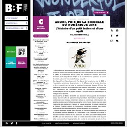 Anuki, prix de la Biennale du numérique 2015
