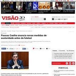 Passos Coelho anuncia novas medidas de austeridade antes do futebol