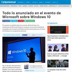 Lo anunciado en el evento de Microsoft sobre Windows 10