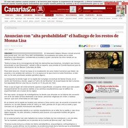 Anuncian con 'alta probabilidad' el hallazgo de los restos de Monna Lisa