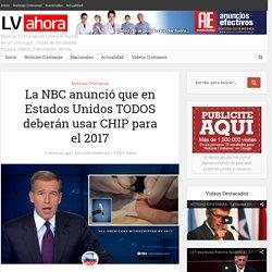 La NBC anunció que en Estados Unidos TODOS deberán usar CHIP para el 2017