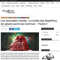 Les Anunnakis révélés : Le mythe des Nephilims, les géants parmi les hommes – Partie II