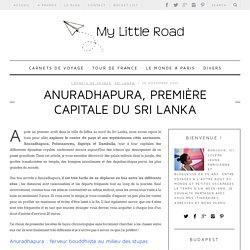 Anuradhapura, première capitale du Sri Lanka - My Little RoadMy Little Road