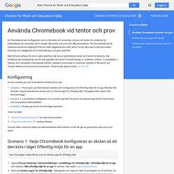 Använda Chromebook vid tentor och prov - Chrome for Business och Education Hjälp