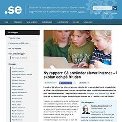 Ny rapport: Så använder elever internet – i skolan och på fritiden