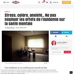 (1) Stress, colère, anxiété… Ne pas négliger les effets de l'épidémie sur la santé mentale