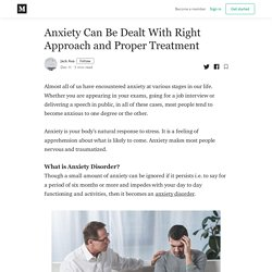Anxiety Can Be Dealt With Right Approach and Proper Treatment