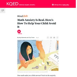 Math Anxiety Is Real. Here's How To Help Your Child Avoid It - MindShift