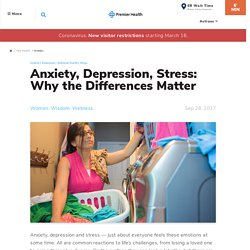 Anxiety, Depression, Stress: Why the Differences Matter