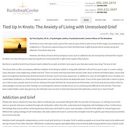 Tied Up In Knots: The Anxiety of Living with Unresolved Grief