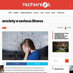 anxiety a serious illness - Techkrest