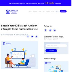 Smash Your Kid's Math Anxiety: 7 Simple Tricks Parents Can Use -