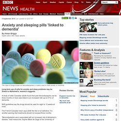 Anxiety and sleeping pills 'linked to dementia'