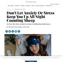Don't Let Anxiety Or Stress Keep You Up All Night Counting Sheep