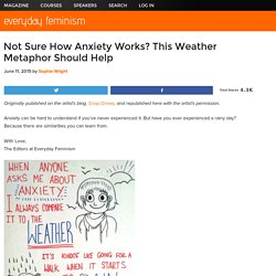Not Sure How Anxiety Works? This Weather Metaphor Should Help