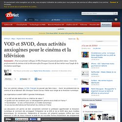 VOD et SVOD, deux activités anxiogènes pour le cinéma et la télévision