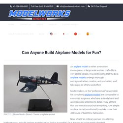 Can Anyone Build Airplane Models for Fun?
