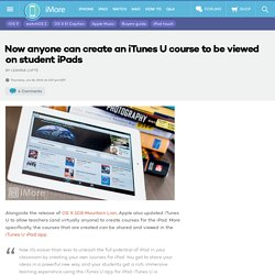 Now anyone can create an iTunes U course to be viewed on student iPads