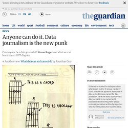 Anyone can do it. Data journalism is the new punk