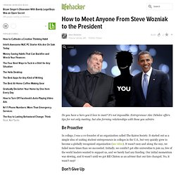 How to Meet Anyone From Steve Wozniak to the President