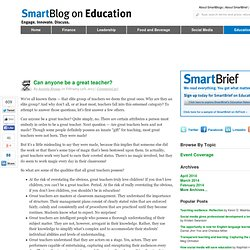 Can ANYONE be a great teacher? SmartBlogs