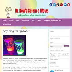 Anything that glows... - Science Wows