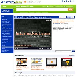 How to find anything about a website, even phone numbers! video from Answers